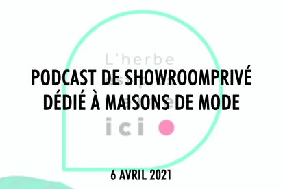 LHerbe-est-plus-verte-ici-Podcast-ShowroomPrive-Maisons-de-Mode-Nicolas-Nesson